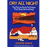 Dry All Night: The Picture Book Technique That Stops Bedwetting