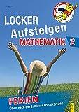 Locker Aufsteigen in Mathematik 2 - Ferien: Üben nach der 2. Klasse HS/NMS/AHS (Locker Aufsteigen/Üben in den Ferien)