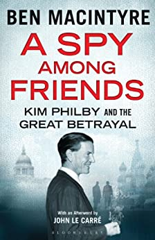 A Spy Among Friends: Kim Philby and the Great Betrayal par [Macintyre, Ben]