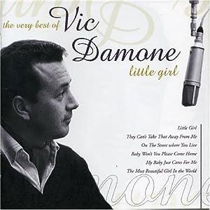 Vic Damone - Little Girl: The Very Best Of