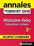 Annales ABC du BREVET 2015 Histoire - Géographie - Education civique 3e