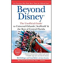 Beyond Disney: The Unofficial Guide to Universal SeaWorld & the Best of Central Florida (Unofficial Guides) by Bob Sehlinger (2007-04-23)