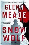 Snow Wolf: A Thriller - Glenn Meade