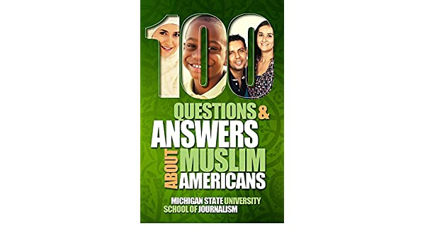 100 Questions and Answers About Muslim Americans with a Guide to