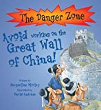 Avoid Working on the Great Wall of China! (Danger Zone)