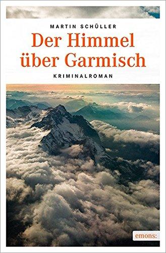 Der Himmel über Garmisch (Oberbayern Krimi)