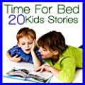Time For Bed - 20 Kids Stories