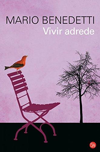 VIVIR ADREDE FG (FORMATO GRANDE) por MARIO BENEDETTI