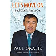 Let's Move on: The Life Story of Paul Okalik