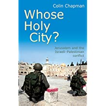 Whose Holy City: Jersusalem And The Israeli-Paletinian Conflict