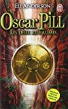 Oscar Pill, Tome 2 - Les deux Royaumes