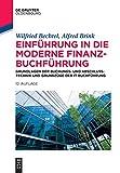 Einführung in die moderne Finanzbuchführung: Grundlagen der Buchungs- und Abschlusstechnik und Grundzüge der IT-Buchführung (De Gruyter Studium)