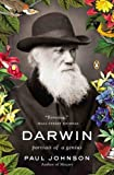 """A """"riveting"""" (The Wall Street Journal) biography of one of the most influential and controversial scientists in Western historyAcclaimed historian and biographer Paul Johnson turns his keen eye on Charles Darwin, the towering figure whose work contin..."""