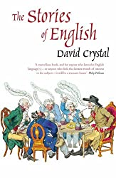 The Stories of English by David Crystal (2004-05-27)