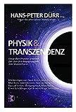 Physik und Transzendenz: Die gro?en Physiker unserer Zeit ?ber ihre Begegnung mit dem Wunderbaren