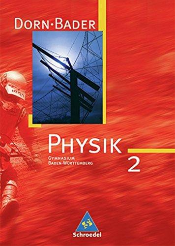 Dorn / Bader Physik SI - Ausgabe 2005 für Baden-Württemberg: Schülerband 2 mit CD-ROM