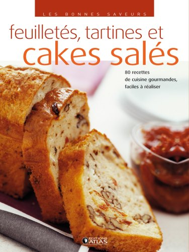 Les bonnes saveurs - Cakes salés, croustillants et feuilletés