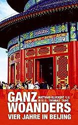 Ganz woanders: Vier Jahre in Beijing