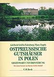 Ostpreu?ische Gutsh?user in Polen: Gegenwart und Erinnerung