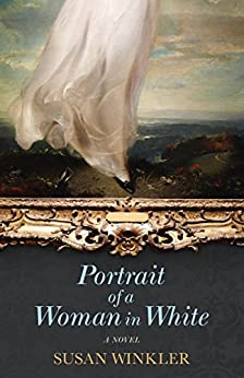 Portrait of a Woman in White: A Novel by [Winkler, Susan]
