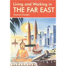 Living & Working in the Far East by Graeme Chesters (2003-11-30)