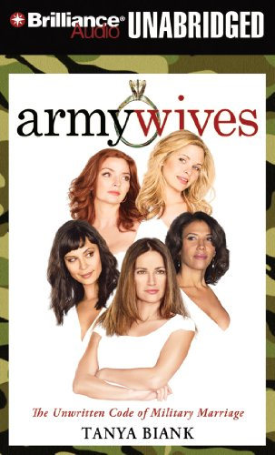 Army Wives: The Unwritten Code of Military Marriage por Tanya Biank