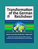 Transformation of the German Reichsheer - German Army After World War I, Wehrmacht, General Hans von Seeckt, Nazis and Hitler, Invasions of Poland and France, Operation Barbarossa, Second World War