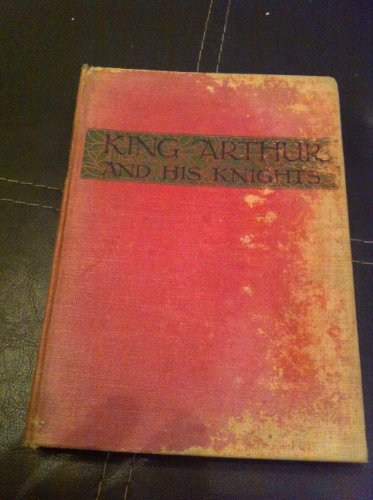 Legends of King Arthur and his Knights re-told for children, etc