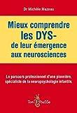 Mieux Comprendre les Dys- : de Leur Emergence aux Neurosciences