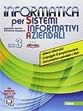 Informatica per sistemi informativi aziendali. Per la 3ª classe delle Scuole superiori. Con e-book. Con espansione online