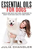 Best Book On Essential Oils - Essential Oils for Dogs: Simple and Safe Natural Review