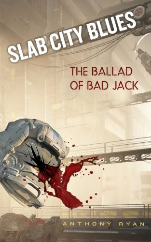 Slab City Blues: The Ballad of Bad Jack: A Science Fiction Detective Story (English Edition) (Slab Blues City)