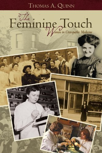 The Feminine Touch: History of Women in Osteopathic Medicine 1st edition by Thomas A. Quinn (2011) Paperback