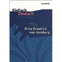 EinFach Deutsch Unterrichtsmodelle: Heinrich von Kleist: Prinz Friedrich von Homburg: Gymnasiale Oberstufe