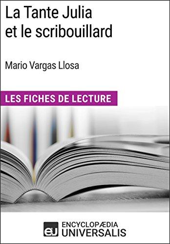 La Tante Julia et le scribouillard de Mario Vargas Llosa: Les Fiches de Lecture d'Universalis por Encyclopaedia Universalis