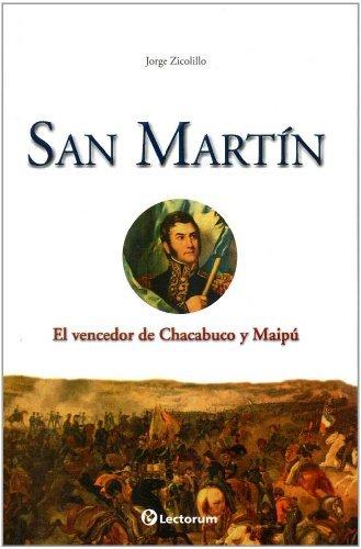 San Martin: El Vencedor de Chacabuco y Maipu (Guerreros y Estrategas) by Jorge Zicolillo (2011-02-15)