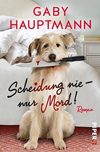 Buchcover Scheidung nie – nur Mord!: Roman