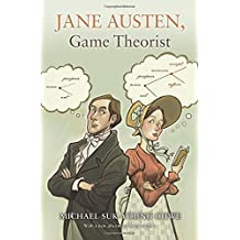 Jane Austen, Game Theorist by Michael Suk-Young Chwe (2014-03-23)
