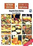 Nutricion Efectiva: Comida Vegetariana/ Effective Nutrition: Vegetarian Food by Margarita Chavez Martinez (1993-01-01)