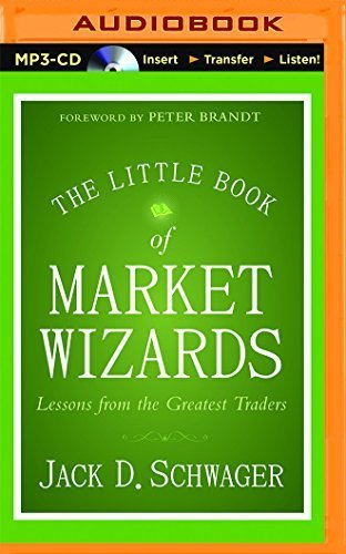 The Little Book of Market Wizards: Lessons from the Greatest Traders by Jack D. Schwager (2014-12-16)