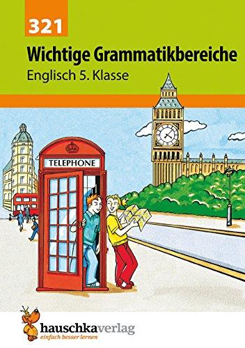 Wichtige Grammatikbereiche. Englisch 5. Klasse: Übungs- und Trainingsbuch mit herausnehmbaren Lösungsteil für das 1. Englischjahr