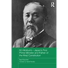 It? Hirobumi – Japan's First Prime Minister and Father of the Meiji Constitution
