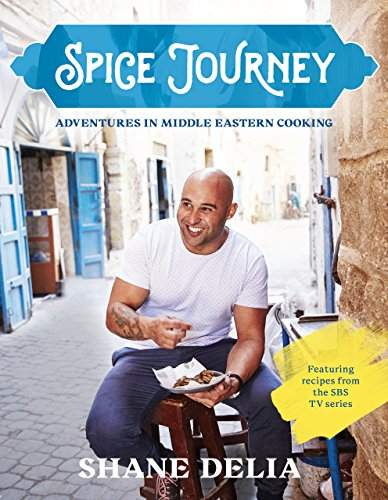 Spice Journey: Adventures in Middle Eastern cooking (English Edition)