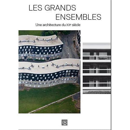 Les grands ensembles - Une architecture du XXeme siecle