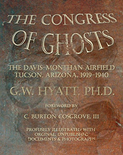 the-congress-of-ghosts-the-davis-monthan-airfield-tucson-arizona-1919-1940