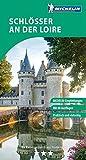 MICHELIN Der Grüne Reiseführer Schlösser an der Loire (Grüne Reiseführer deutsch) -