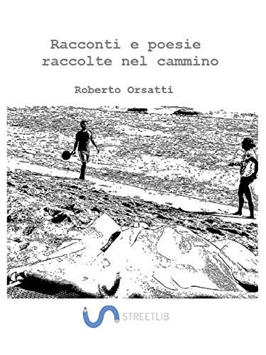 Descargar Libros Gratis Ebook Racconti e poesie raccolte nel cammino Epub Patria