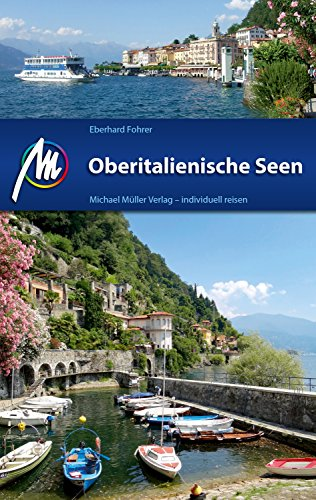 Oberitalienische Seen Reiseführer Michael Müller Verlag: Individuell reisen mit vielen praktischen Tipps (MM-Reiseführer)