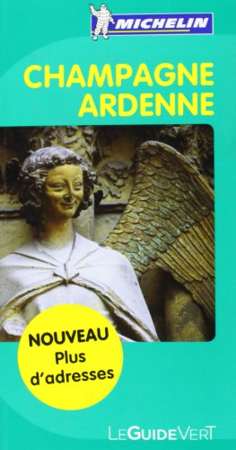 Guide Vert - CHAMPAGNE/ARDENNE (GUIDES VERTS/GROEN MICHELIN)