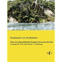 Reise der oesterreichischen Fregatte Novara um die Erde: Geologische Teil: Erster Band - 1.Abteilung